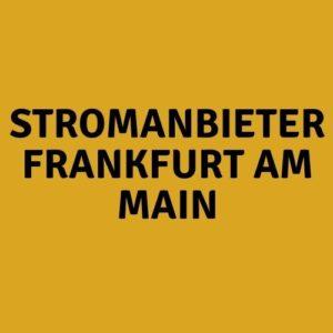 Stromanbieter Frankfurt am Main
