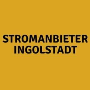Stromanbieter Ingolstadt