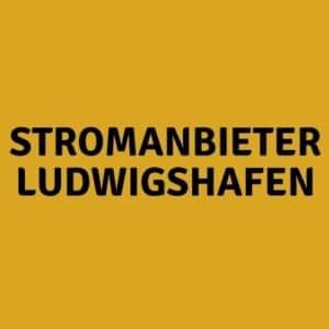 Stromanbieter Ludwigshafen