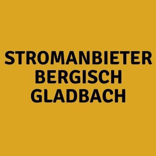 Stromanbieter Bergisch Gladbach