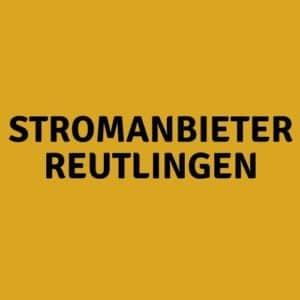 Stromanbieter Reutlingen