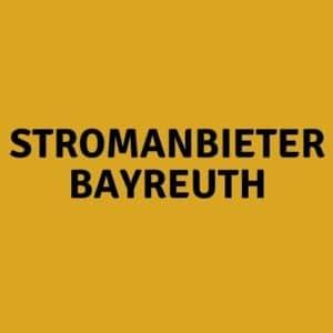 Stromanbieter Bayreuth