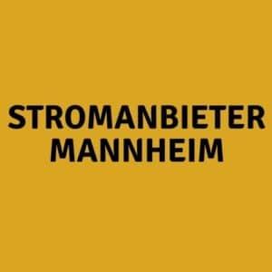Stromanbieter Mannheim
